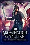 The Abomination of Yaultan (Legend of the Ecta Mastrino Book 1)