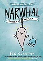 Narwhal: Unicorn of the Sea! (Narwhal and Jelly, #1)