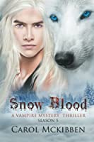 Snow Blood: Season 5 (A Vampire Mystery Thriller)