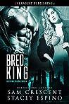 Bred by the King (Breeding Season #4)