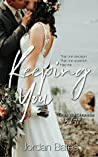 Keeping You (The Ink Well Chronicles #3)