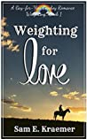 Weighting for Love (Weighting... #1)