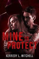 Mine to Protect: A Stalker/Serial Killer Romantic Suspense