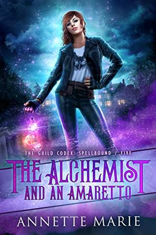 The Alchemist and an Amaretto (The Guild Codex: Spellbound, #5)
