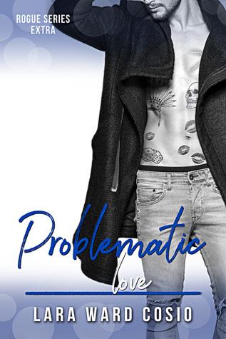 Problematic Love by Lara Ward Cosio