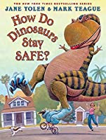 How Do Dinosaurs Stay Safe? by Jane Yolen (2015-11-05)