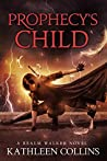 Prophecy's Child (Realm Walker #4)