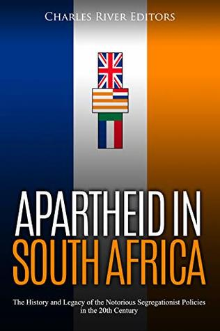 Apartheid in South Africa by Charles River Editors