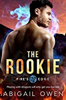 The Rookie (Fire's Edge #2)