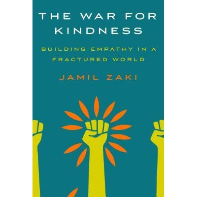 The War for Kindness: Building Empathy in a Fractured World by Jamil