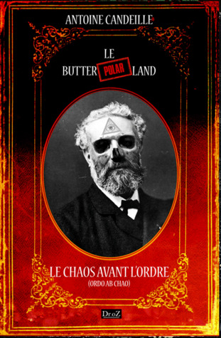 ButterPolarLand : Le chaos avant l'ordre by Antoine Candeille