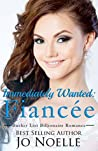 Immediately Wanted: Fiancée (A Clean Contemporary Bride Novel) (Bucket List Billionaire Romance Book 1)