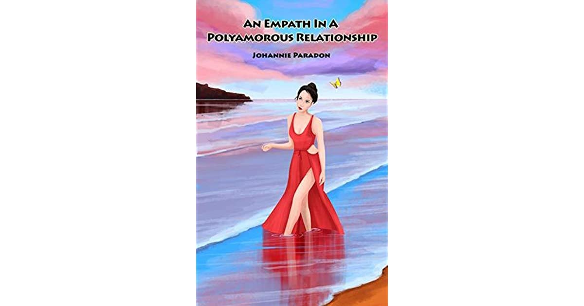 An Empath in a Polyamorous Relationship by Johannie Paradon