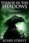 Terror in the Shadows Volume 3: Scary Ghosts, Paranormal & Supernatural Horror Short Stories Anthology
