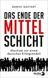 Das Ende der Mittelschicht: Abschied von einem deutschen Erfolgsmodell