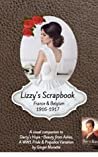 Lizzy's Scrapbook: A Visual Companion to Darcy's Hope ~ Beauty from Ashes: A World War 1 Pride & Prejudice Variation (Great War Romance)