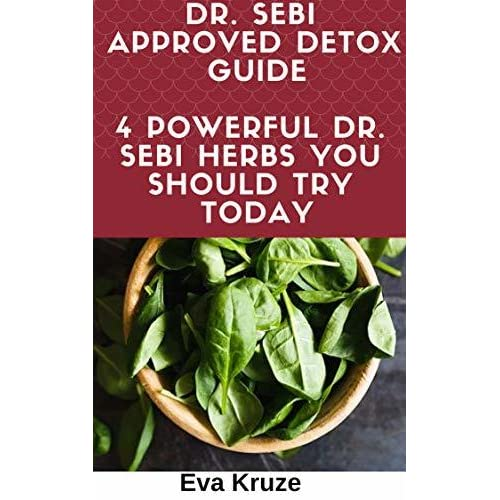 Dr  Sebi Approved Detox Guide: 4 Powerful Dr  Sebi Herbs You Should