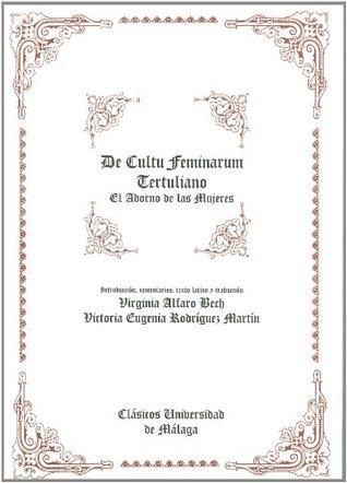 De cultu feminarum = El adorno de las mujeres Tertuliano