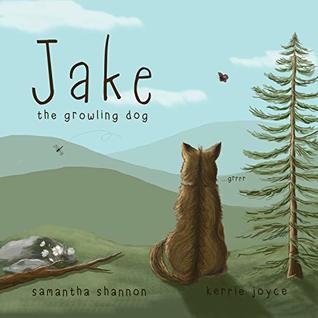 Jake the Growling Dog by Samantha  Shannon