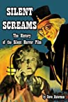 Silent Screams: The History Of The Silent Horror Film