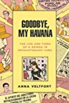 Goodbye, My Havana: The Life and Times of a Gringa in Revolutionary Cuba audiobook review