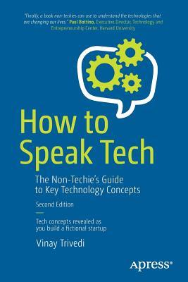 How to Speak Tech: The Non-Techie's Guide to Key Technology Concepts