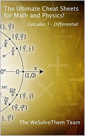 The Ultimate Cheat Sheets for Math and Physics!: Calculus 1