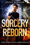 Sorcery Reborn (The Rebellion Chronicles #1)
