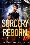 Sorcery Reborn (The Rebellion Chronicles #1)