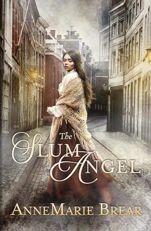 The Slum Angel by AnneMarie Brear