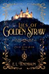 Lies of Golden Straw: A Rumplestilskin Retelling (End of Ever After, #2)