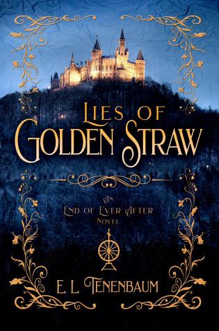 Lies of Golden Straw: A Rumplestilskin Retelling (End of Ever After, #2)