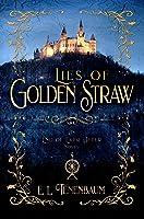 Lies of Golden Straw: A Rumplestilskin Retelling (End of Ever After, Book #2)