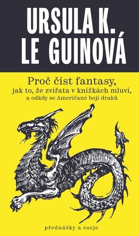 Proč číst fantasy, jak to, že zvířata v knížkách mluví, a odkdy se Američané bojí draků