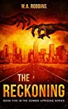 The Reckoning (The Zombie Uprising #5)
