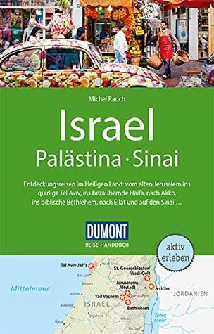 DuMont Reise-Handbuch Reiseführer Israel, Palästina, Sinai: mit praktischen Downloads aller Karten und Grafiken (DuMont Reise-Handbuch E-Book)