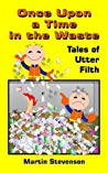 Once Upon a Time in the Waste: Tales of Utter Filth