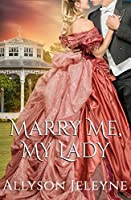 Marry Me, My Lady (Cherrill Family Book 2)