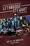 Lethbridge-Stewart - The Laughing Gnome: Rise of the Dominator. A Doctor Who spin-off novel.