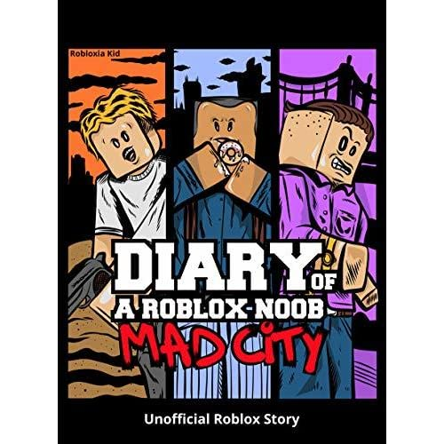 Diary Of A Roblox Noob Mad City By Robloxia Kid