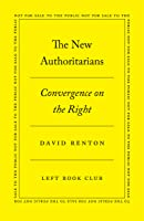 The New Authoritarians: Convergence on the Right
