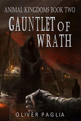 Gauntlet of Wrath (Animal Kingdoms, #2)