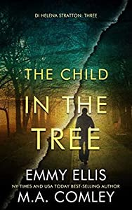 The Child in the Tree (DI Helena Stratton #3)
