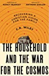 The Household and the War for the Cosmos: Recovering a Christian Vision for the Family