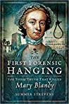 The First Forensic Hanging: The Toxic Truth That Killed Mary Blandy