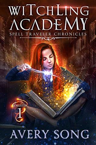 Witchling Academy: Semester One (Spell Traveler Chronicles, #1)