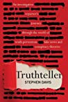 Truthteller: An Investigative Reporter's Journey Through the World of Truth Prevention, Fake News and Conspiracy Theories