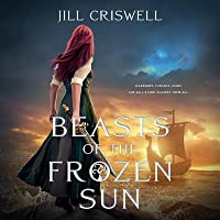 Beasts of the Frozen Sun (Frozen Sun Saga series, Book 1) (Frozen Sun Saga, 1)