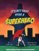 It's Not Easy Being A Superhero