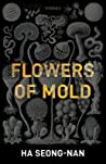 Flowers of Mold by Ha Seong-nan